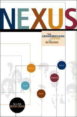 Nexus Small Worlds and the Groundbreaking Science of Networks