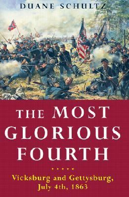 Most Glorious Fourth Vicksburg and Gettysburg, July 4, 1863