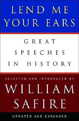 Lend Me Your Ears Great Speeches In History