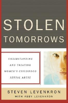 Stolen Tomorrows Understanding And Treating Women's Childhood Sexual Abuse