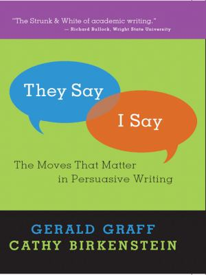 They Say/I Say The Moves That Matter in Persuasive Writing