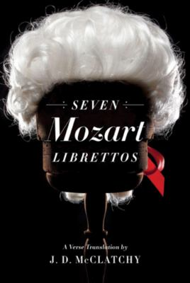 Seven Mozart Librettos : A Verse Translation