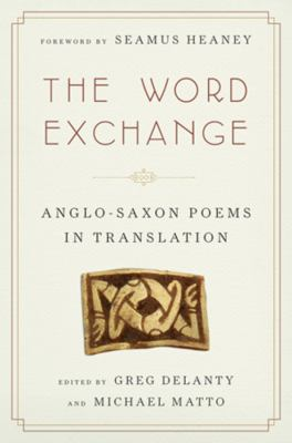 Word Exchange : Anglo-Saxon Poems in Translation