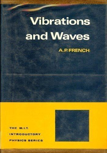 Vibrations and waves (The M.I.T. introductory physics series)