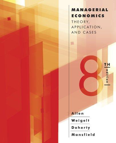 Managerial Economics: Theory, Applications, and Cases (Eighth Edition)