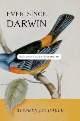 Ever Since Darwin Reflections in Natural History