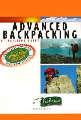 Advanced Backpacking A Trailside Guide