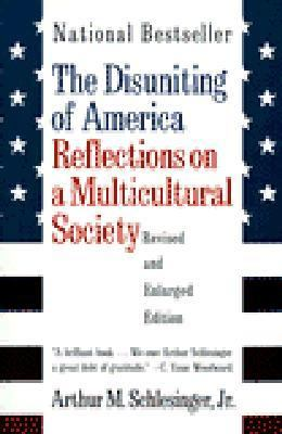 an analysis of disuniting of america by arthur m schlesinger jr Arthur schlesinger term paper volume ii, the coming of the new deal by arthur m schlesinger, jr the disuniting of america.