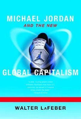 Michael jordan and the new global capitalism thesis