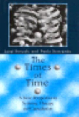 Times of Time: A New Perspective in Systemic Therapy and Consultation - Luigi Boscolo