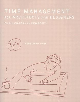 Time Management for Architects and Designers Challenges and Remedies