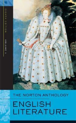 The Norton Anthology of English Literature, Volumes A-C: The Middle Ages through the Restoration and the Eighteenth Century, 8th Edition [Paperback]