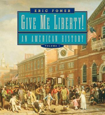 Give Me Liberty! An American History Seagull Edition