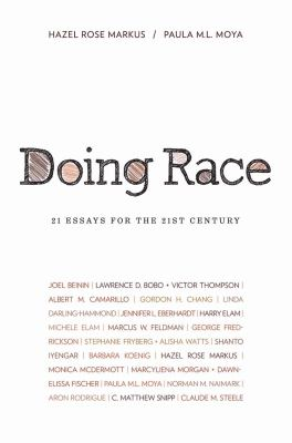 Doing Race: 21 Essays for the 21st Century
