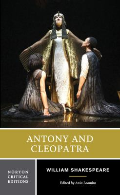 ania loombas critique of antony and cleopatra by william shakespeare Unlike most editing & proofreading services, we edit for everything: grammar, spelling, punctuation, idea flow, sentence structure, & more get started now.