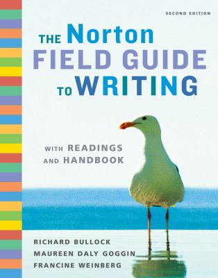The Norton Field Guide to Writing (The Norton Field Guid to Writing with Readings and Handbook)