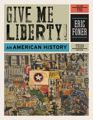 Give Me Liberty!: An American History (Third Edition)  (Vol. 2)