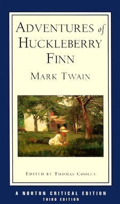 Adventures of Huckleberry Finn An Authoritative Text Contexts and Sources Criticism