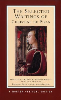 Selected Writings of Christine De Pizan New Translations, Criticism