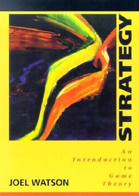 Strategy An Introduction to Game Theory
