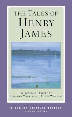 Tales of Henry James The Texts of the Tales, the Author on His Craft, Criticism