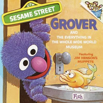 Grover and the Everything in the Whole Wide World Museum: Featuring Jim Henson's Muppets - Norman Stiles - Paperback