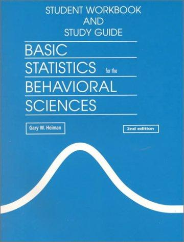 Basic Statistics for the Behavior Science: Student Workbook and Study Guide