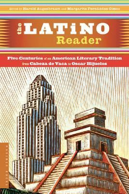 Latino Reader An American Literary Tradition from 1542 to the Present