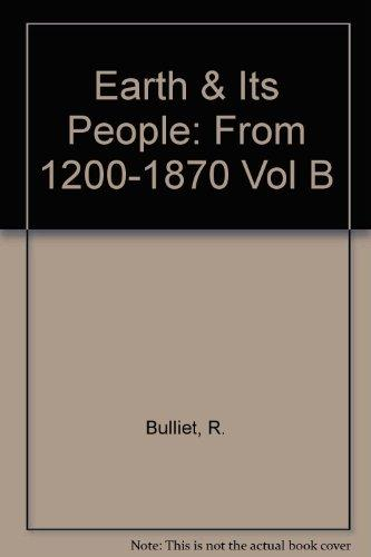 The Earth and Its Peoples: A Global History 1200 to 1870