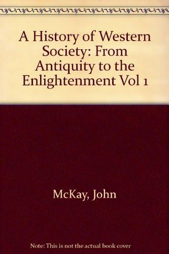 A History of Western Society: From Antiquity to the Enlightenment