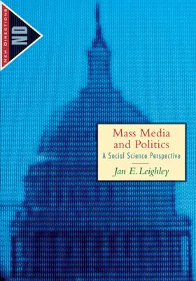 Mass Media and Politics: A Social Science Perspective (New Directions in Political Behavior)