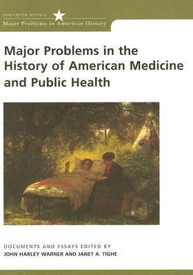 Major Problems in the History of American Medicine and Public Health: Documents and Essays (Major Problems in American History Series)