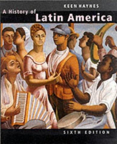 A History of Latin America, 6th edition (One volume complete edition)