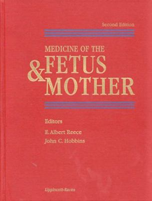 Medicine of the Fetus and Mother - E. Albert Reece - Hardcover - REV