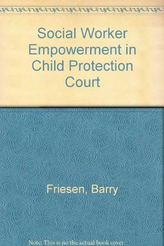 Social Worker Empowerment in Child Protection Court