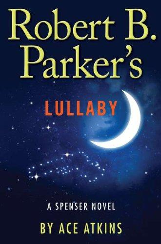 Robert B. Parker's Lullaby (Spenser)
