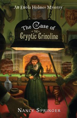 The Case of the Cryptic Crinoline (Enola Holmes Mystery Series #05)