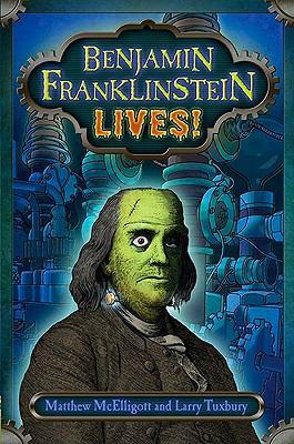 Benjamin Franklinstein Lives