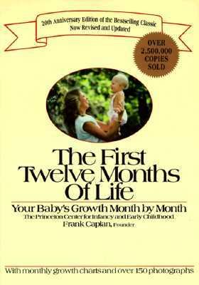 The First Twelve Months of Life: Your Baby's Growth Month ...