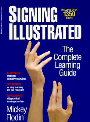 Signing Illustrated; The Complete Learning Guide