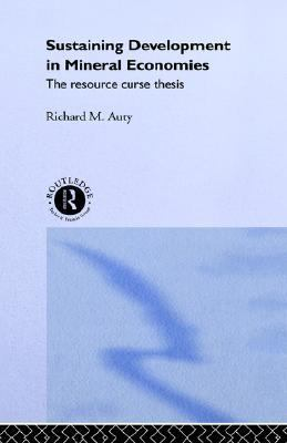 auty sustaining development in mineral economies the resource curse thesis Sustaining development in mineral economies the resource curse thesis may not make exciting reading, but sustaining development in mineral economies the resource.