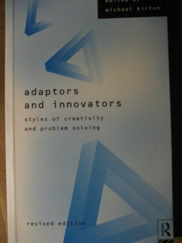 Adaptors and Innovators : Styles of Creativity and Problem Solving