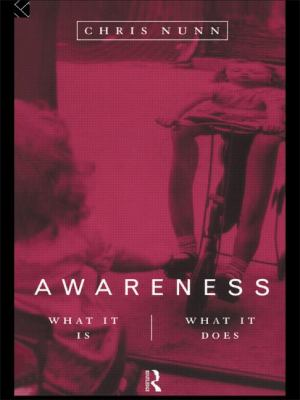 Awareness What It Is, What It Does