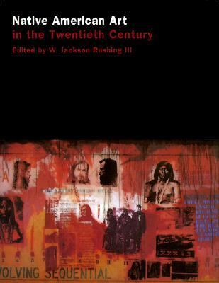 Native American Art in the Twentieth Century Makers, Meanings, Histories