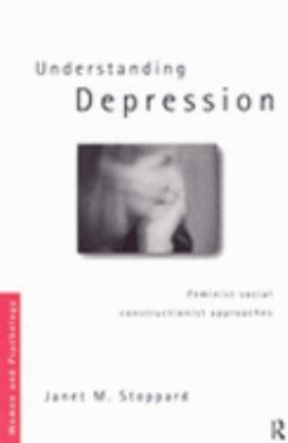 Understanding Depression Feminist Social Constructionist Approaches
