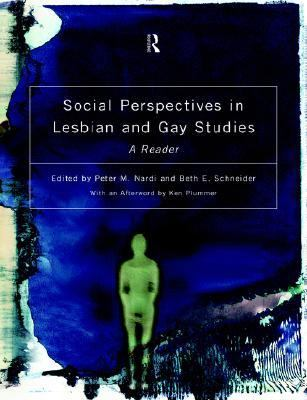 Social Perspectives in Lesbian and Gay Studies A Reader