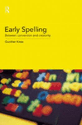 Early Spelling From Convention to Creativity