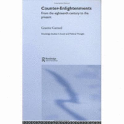 Counter-Enlightenments From the Eighteenth Century to the Present