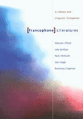 Francophone Literatures A Literary and Linguistic Companion