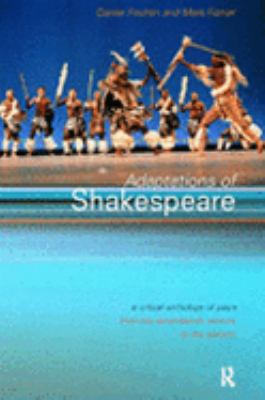 Adaptations of Shakespeare A Critical Anthology of Plays from the Seventeenth Century to the Present